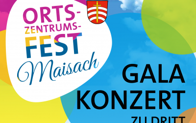 Ortszentrumsfest Maisach – Gala Konzert zu Dritt